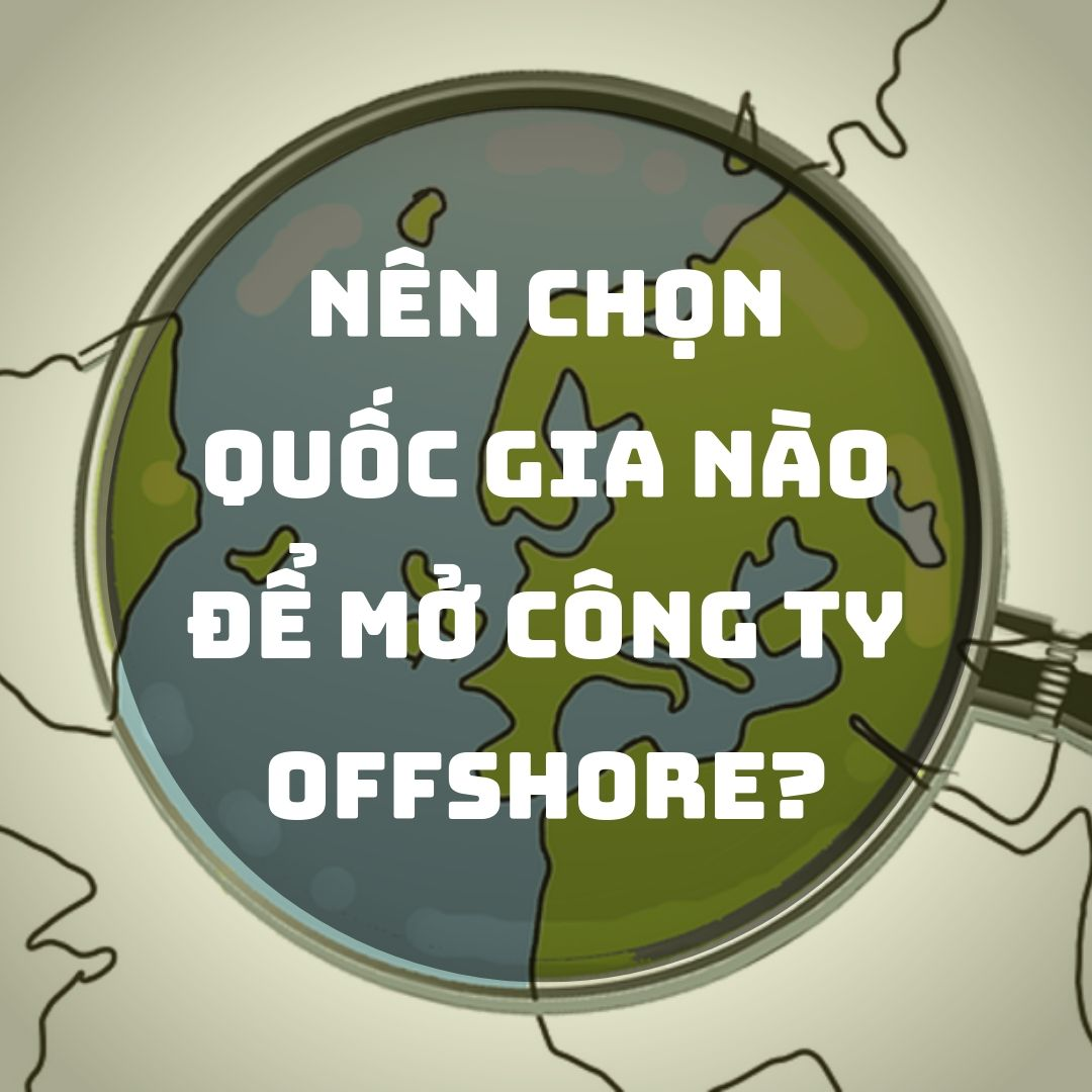 nen-thanh-lap-cong-ty-offshore-tai-quoc-gia-nao