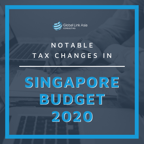 notable-tax-changes-in-singapore-budget-2020