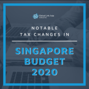 Notable tax changes in Singapore Budget 2020