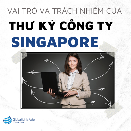 vai-tro-trach-nhiem-thu-ky-trong-cong-ty-singapore